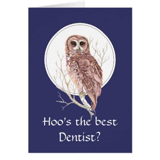 Funny Best Dentist? Thank You Wise Owl Humour