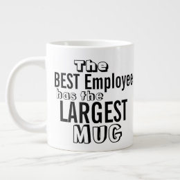 office mugs funny. Funny Best Employee Quote Big Mug - Office Humor Mugs