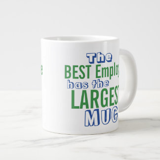 Funny Best Employee Quote Big Mug - Office Humor