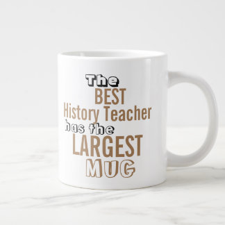 Funny Best HISTORY TEACHER Big Mug Teaching Quote