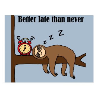 Funny Better Late than Never Sloth Postcard