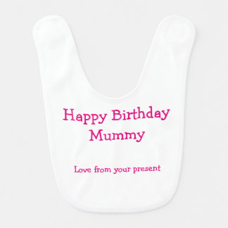 Funny Birthday Baby Bib for Mum