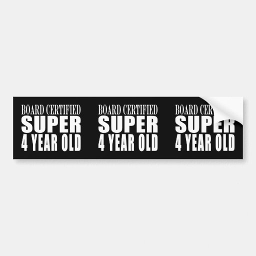 Funny Birthday Board Certified Super Four Year Old Bumper Stickers