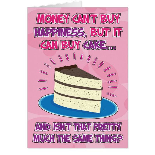 Funny Birthday Card for woman - Happiness is