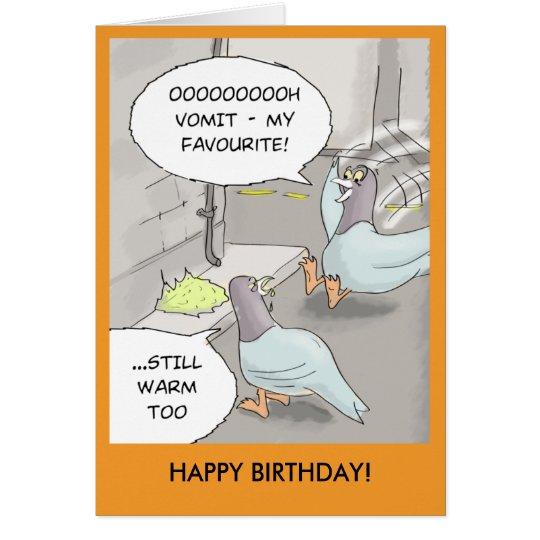 Funny Birthday Card: Pigeon sick Card