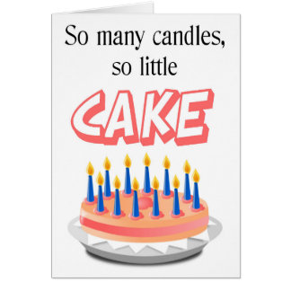 Funny birthday card - So many candles