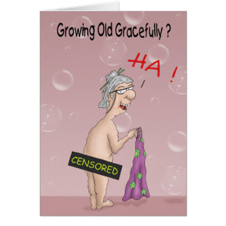 Funny Birthday Cards: Growing old Gracefully? Greeting Card