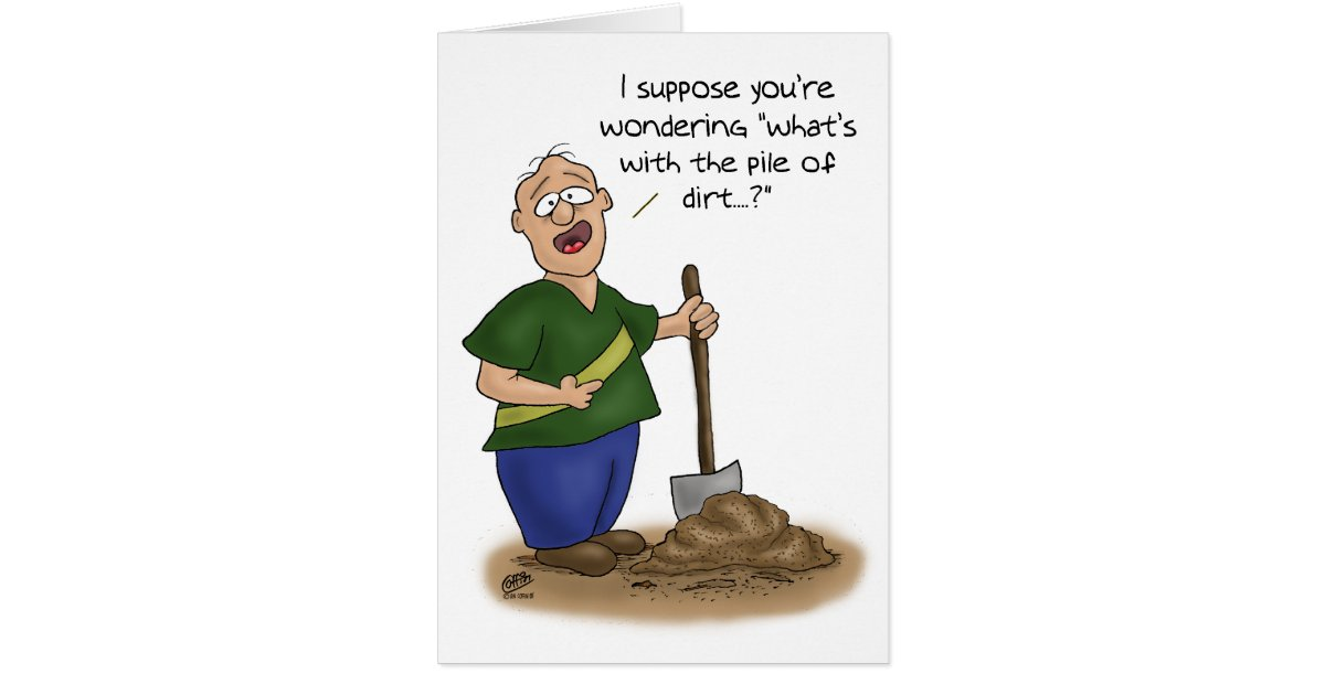 Funny Birthday Cards: Older than Dirt Greeting Card | Zazzle