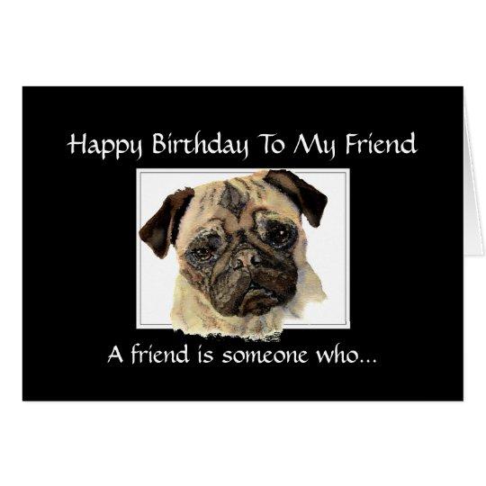 Funny Birthday Friend - Pug, Pet, Animal, Nature