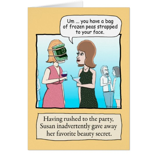 Funny Birthday: Frozen Peas Beauty Secret Card