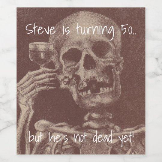 Funny Birthday Humour Skeleton Toasts Wine Labels