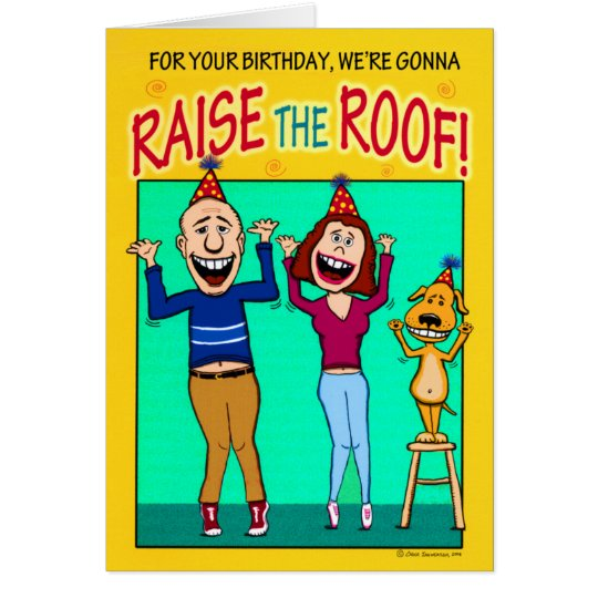 Funny Birthday: Raise the Roof Card