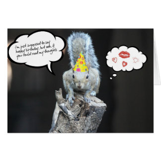 Funny Birthday Squirrel, Love and Kisses Greeting Card