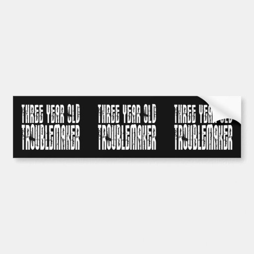 Funny Birthdays : Three Year Old Troublemaker Bumper Sticker