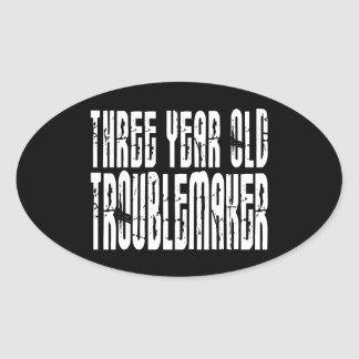 Funny Birthdays : Three Year Old Troublemaker Oval Sticker