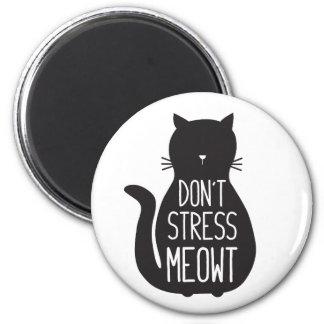 Funny Black Cat Don't Stress Meowt Magnet