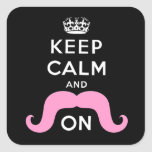 Funny Black, Pink Keep Calm and Moustache On Square Sticker