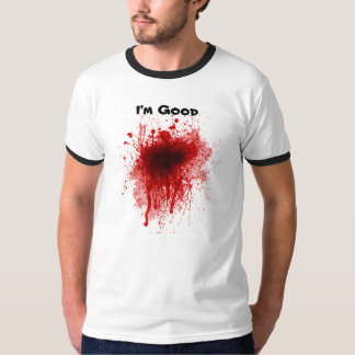 Funny Bloody I'm Good T-Shirt
