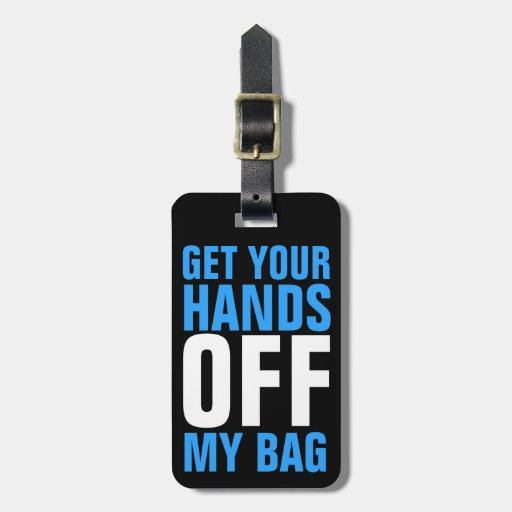 Funny Blue  Get Your Hands OFF my Bag Travel Bag Tags