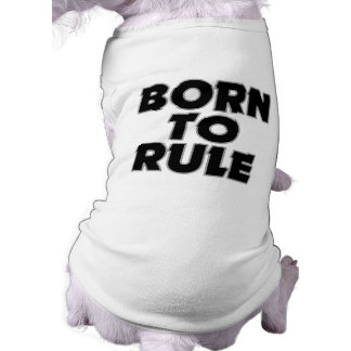 Funny Born To Rule Gift Shirt