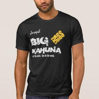 Funny Boss BIG KAHUNA Custom Name V08 T-shirts