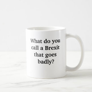 Funny Brexit Gone Badly Joke Coffee Mug