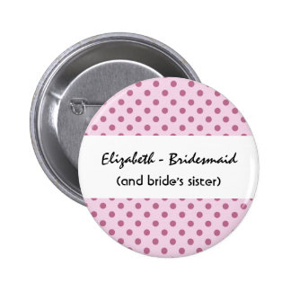 Funny Bridesmaid Buttons with Sentiment Pink Dots