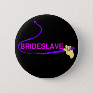 Funny Bridesmaid Hen Party Motto Slave 6 Cm Round Badge