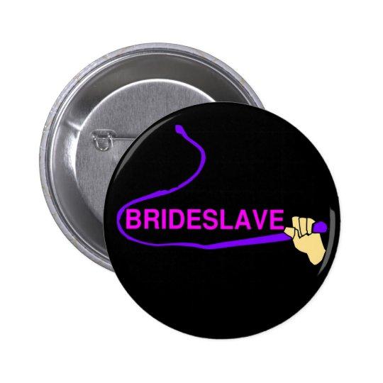 Funny Bridesmaid Hen Party Motto Slave 6 Cm