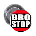 Funny BROSTOP Anti Brostep Dubstep Button