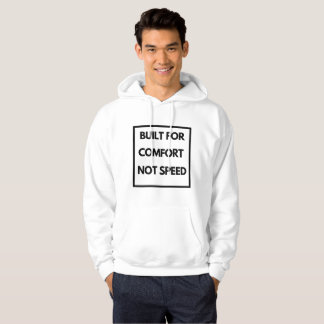 Funny - Built for Comfort Not Speed Hoodie