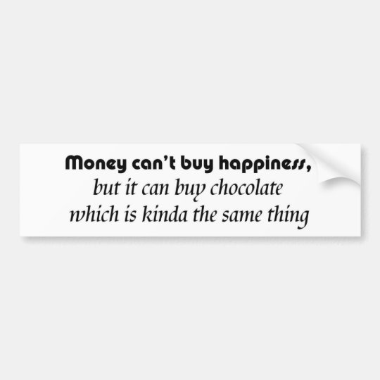 Funny bumperstickers money cant buy happiness joke bumper