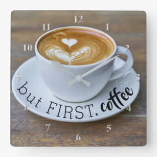 Funny But First Coffee Cup Kitchen Square Wall Clock