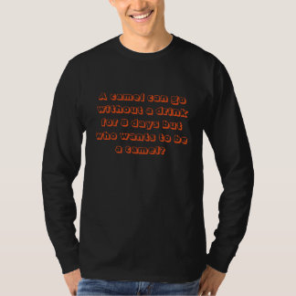 Funny camel and drink slogan t shirts