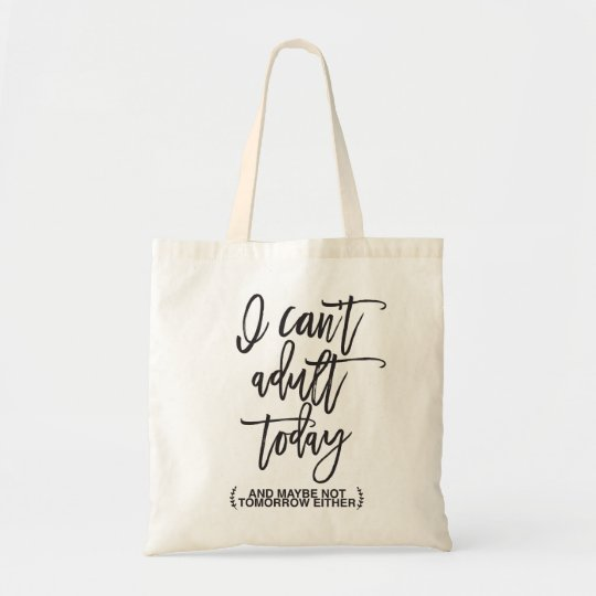 Funny Can't Adult Typography Tote Bag
