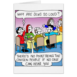Funny card for Rosh Hashanah - Jews so loud?