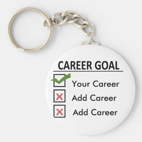 "Funny Career Goals ""Customise It"" Basic Round Button Key Ring"