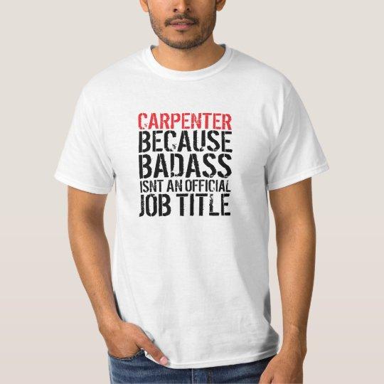 Funny 'Carpenter Badass Job Title' T-Shirt