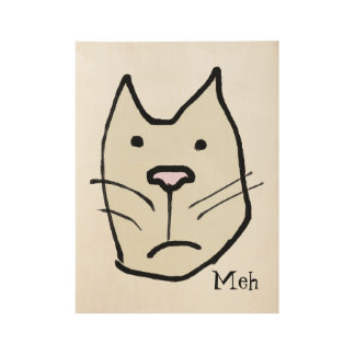 """Funny Cartoon Cat Face """"Meh"""" (Not Impressed) Wood Poster"""