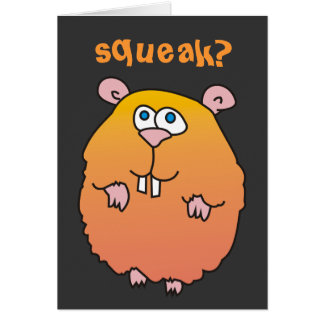 Funny Cartoon Hamster Squeak Greeting Card