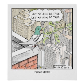 Funny Cartoon Poster- Pigeon Mantra Poster