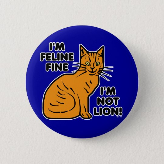 Funny Cat Pun Orange Feline Fine Kitty 6 Cm Round Badge