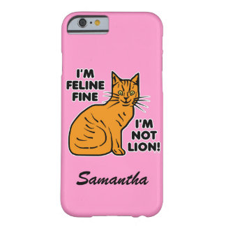 Funny Cat Pun Orange Feline Fine Kitty Personalize Barely There iPhone 6 Case