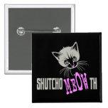 Funny Cat Shut Your MEOWth (dark) Pin
