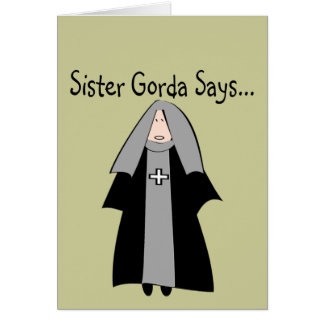 "Funny Catholic Nun Gifts, ""Sister Gorda"" Greeting Card"