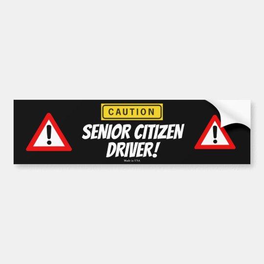 Funny caution senior citizen driver bumper sticker