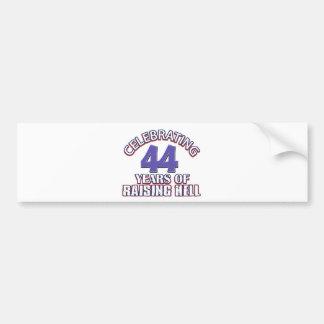 Funny Celebrating 44 years of raising hell Bumper Sticker
