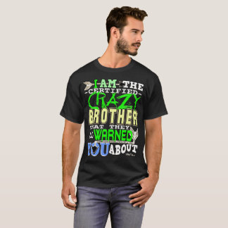 Funny Certified Crazy Brother T-Shirt