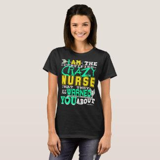 Funny Certified Crazy Nurse T-Shirt