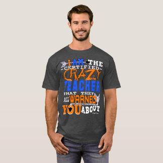 Funny Certified Crazy Teacher T-Shirt
